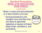 standard precautions mask eye protection face shield continued