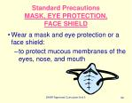 standard precautions mask eye protection face shield
