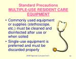 standard precautions multiple use resident care equipment