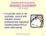 standard precautions resident placement continued