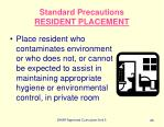 standard precautions resident placement