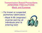 transmission based precautions airborne precautions mask and eyewear