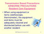 transmission based precautions airborne precautions resident care equipment