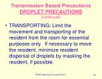 transmission based precautions droplet precautions continued83