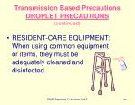 transmission based precautions droplet precautions continued84