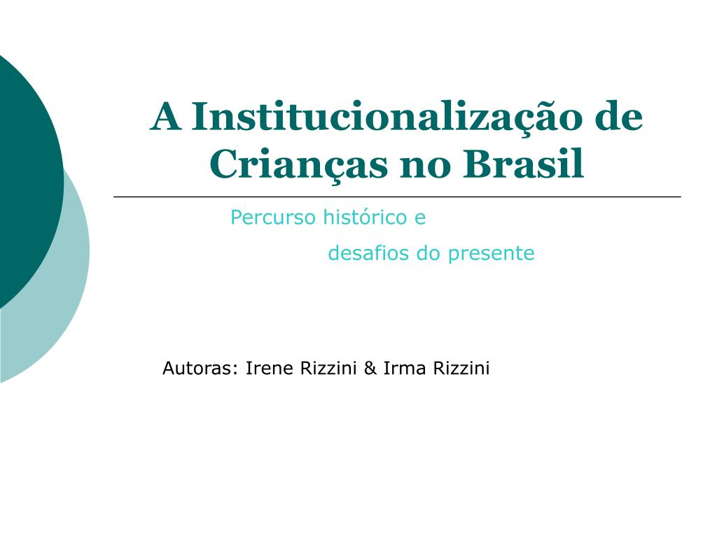 a institucionaliza o de crian as no brasil l.