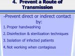 4 prevent a route of transmission