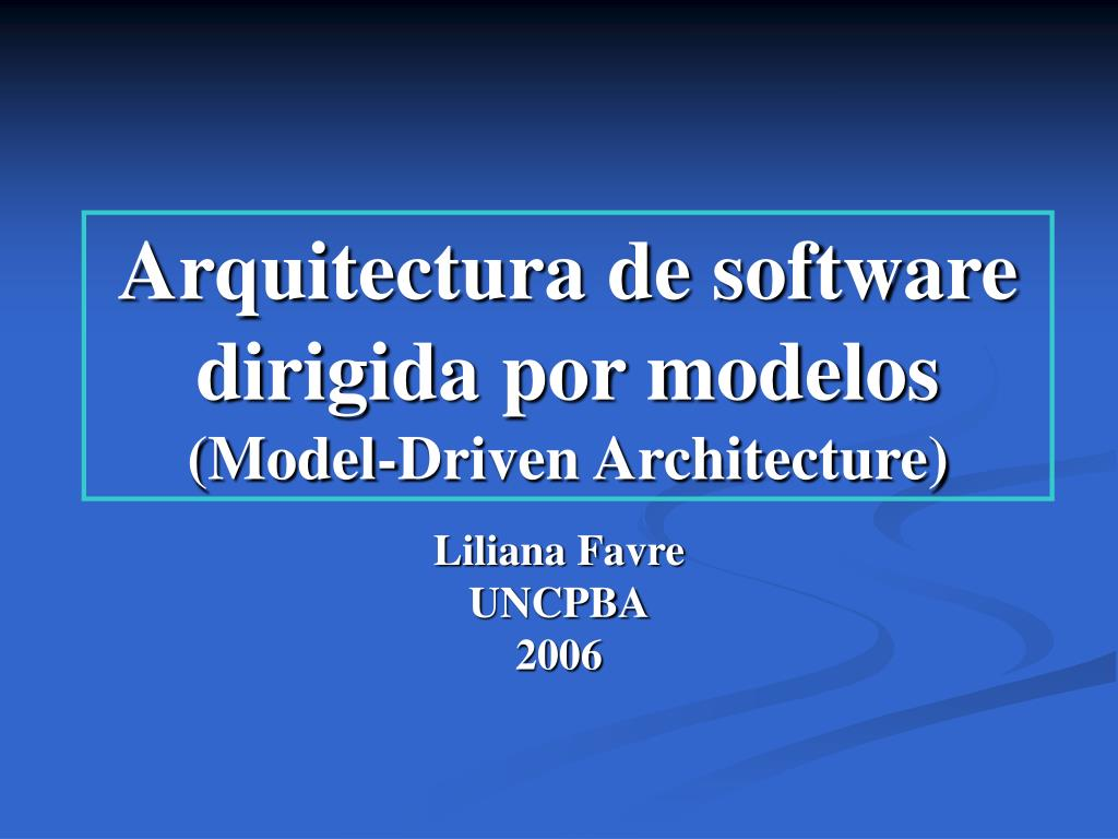 arquitectura de software dirigida por modelos model driven architecture l.