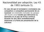 nacionalidad por adopci n ley 43 de 1993 art culo 5