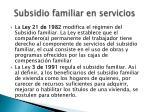 subsidio familiar en servicios
