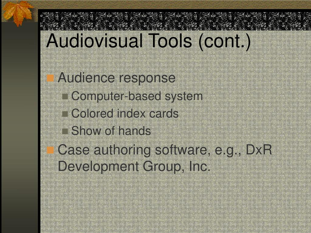 Audiovisual Tools (cont.)