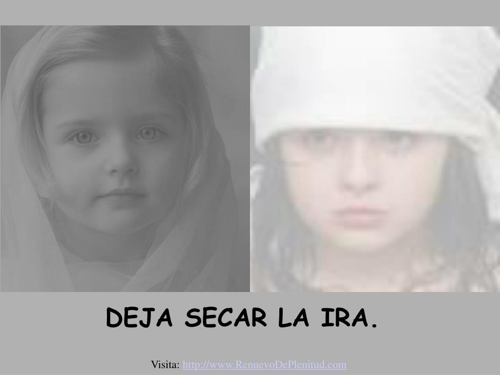 DEJA SECAR LA IRA.