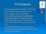 o consumo