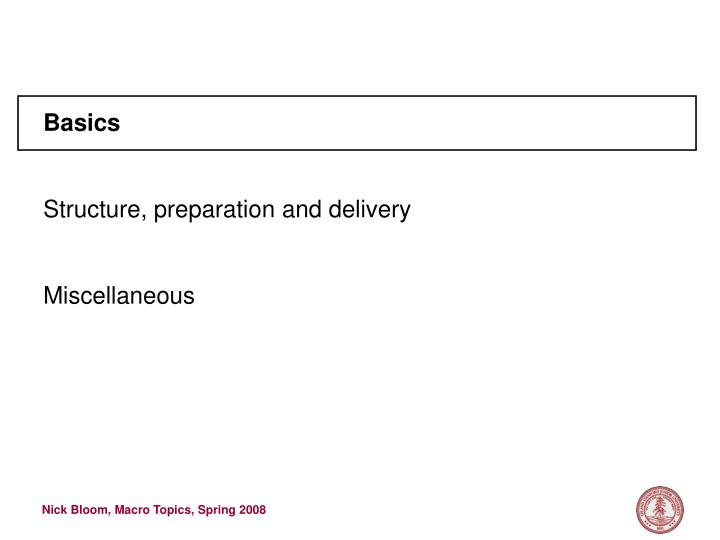 Basics structure preparation and delivery miscellaneous