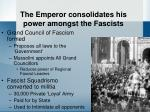 the emperor consolidates his power amongst the fascists
