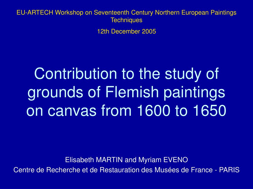 contribution to the study of grounds of flemish paintings on canvas from 1600 to 1650 l.
