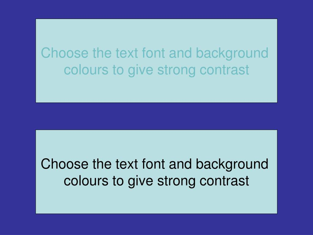 Choose the text font and background