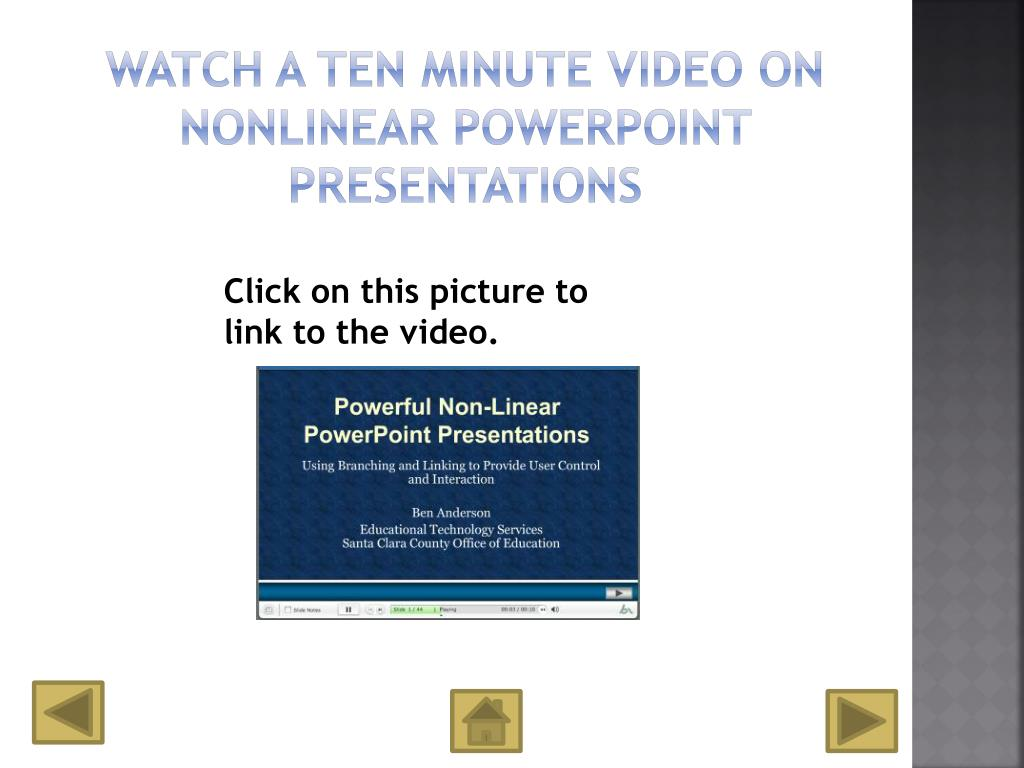 Watch a ten minute video on nonlinear PowerPoint presentations