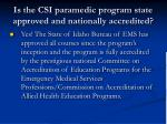 is the csi paramedic program state approved and nationally accredited