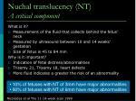 nuchal translucency nt a critical component