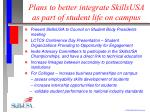plans to better integrate skillsusa as part of student life on campus
