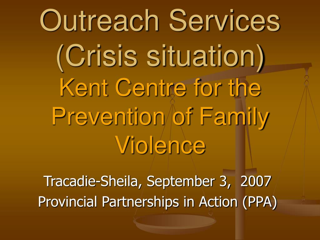 outreach services crisis situation kent centre for the prevention of family violence l.