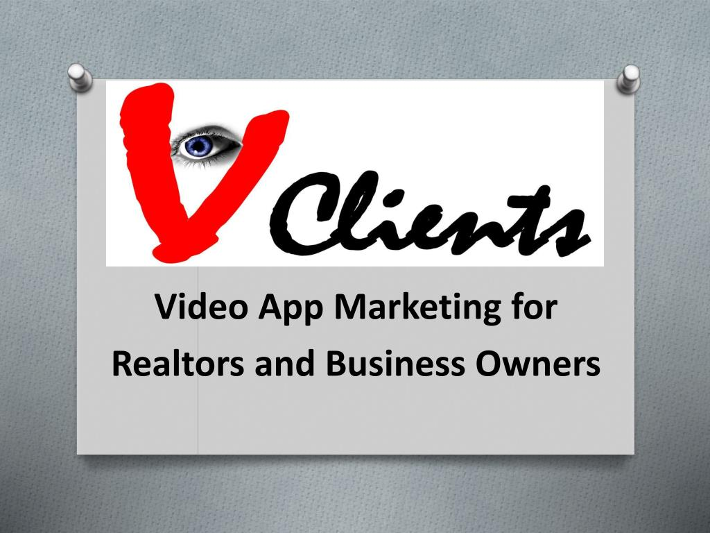 video app marketing for realtors and business owners l.