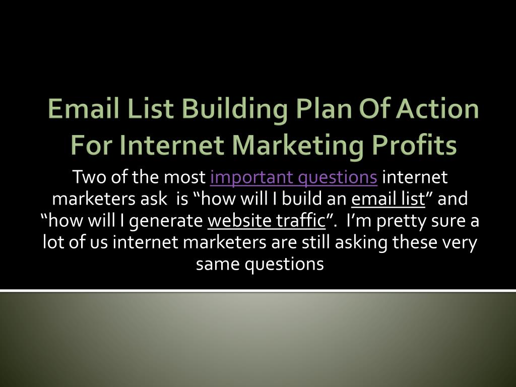 email list building plan of action for internet marketing profits l.