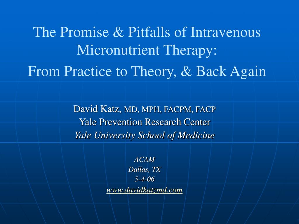 the promise pitfalls of intravenous micronutrient therapy from practice to theory back again l.