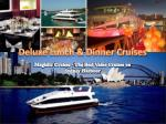 deluxe lunch dinner cruises