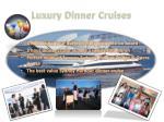 luxury dinner cruises