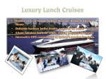luxury lunch cruises