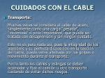 cuidados con el cable