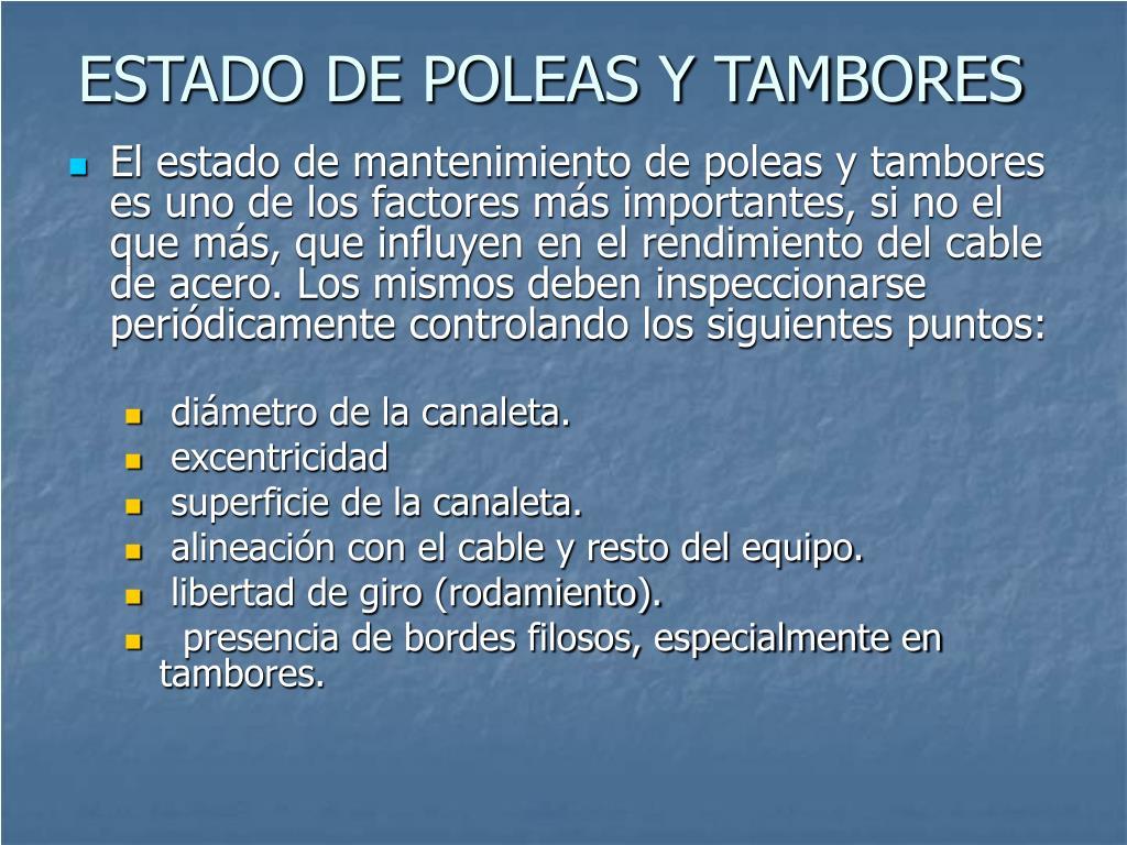 ESTADO DE POLEAS Y TAMBORES
