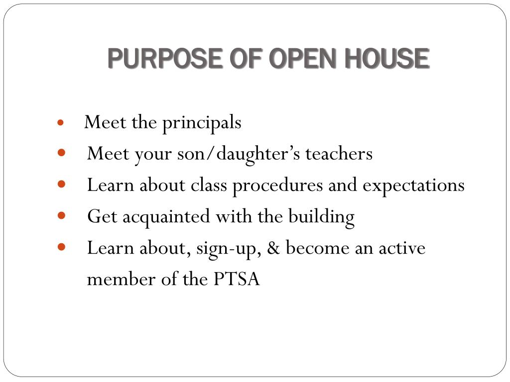 PURPOSE OF OPEN HOUSE