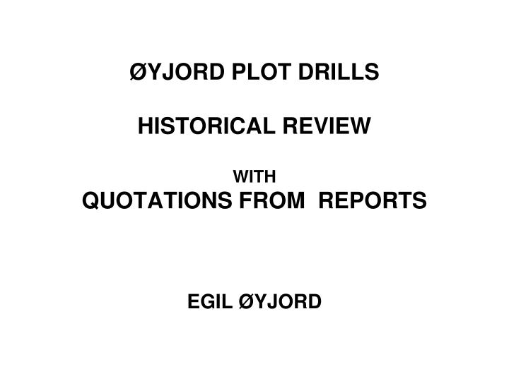 yjord plot drills historical review with quotations from reports n.