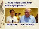 while others spend their lives helping others