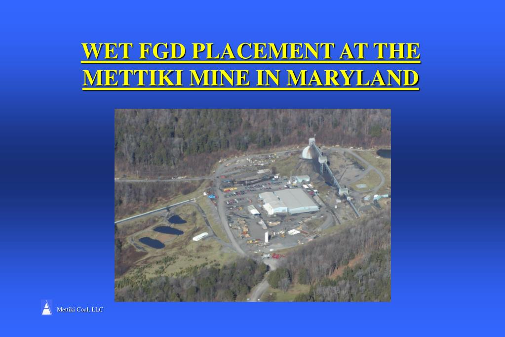 wet fgd placement at the mettiki mine in maryland l.