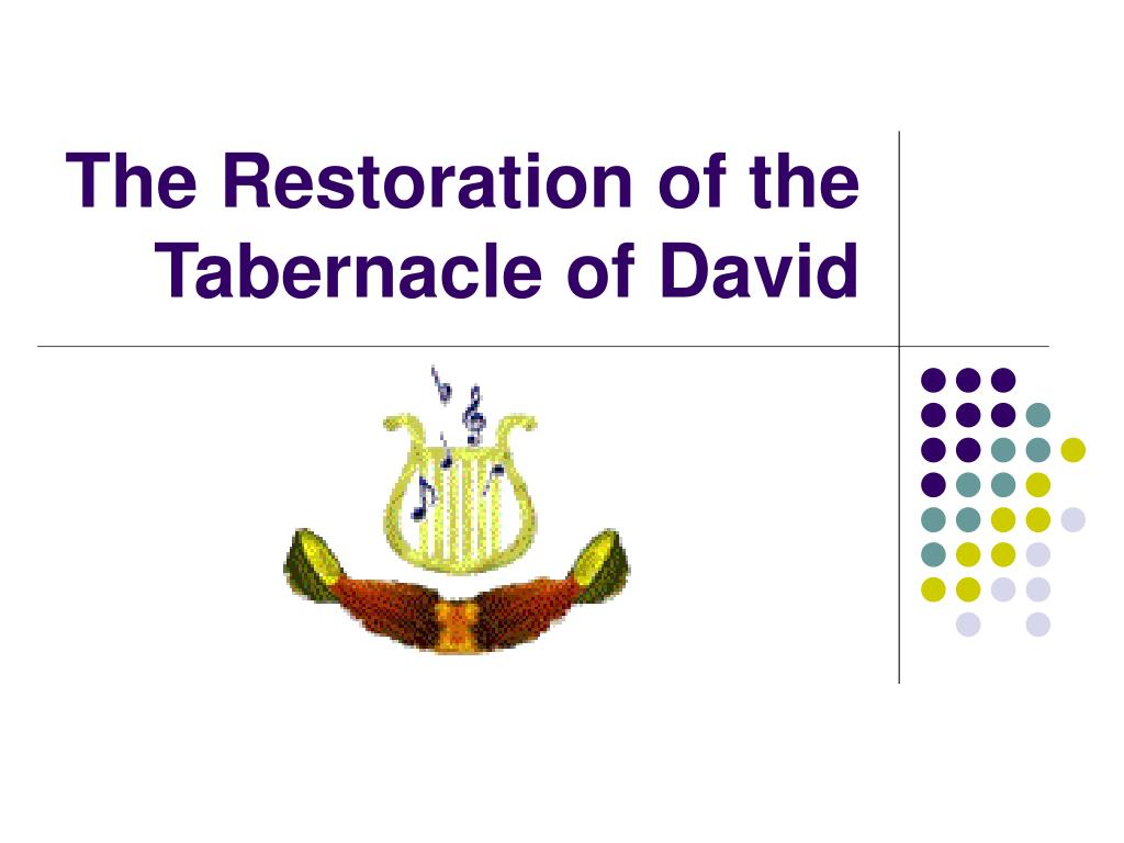 the restoration of the tabernacle of david l.
