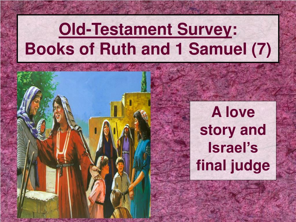 old testament survey books of ruth and 1 samuel 7 l.