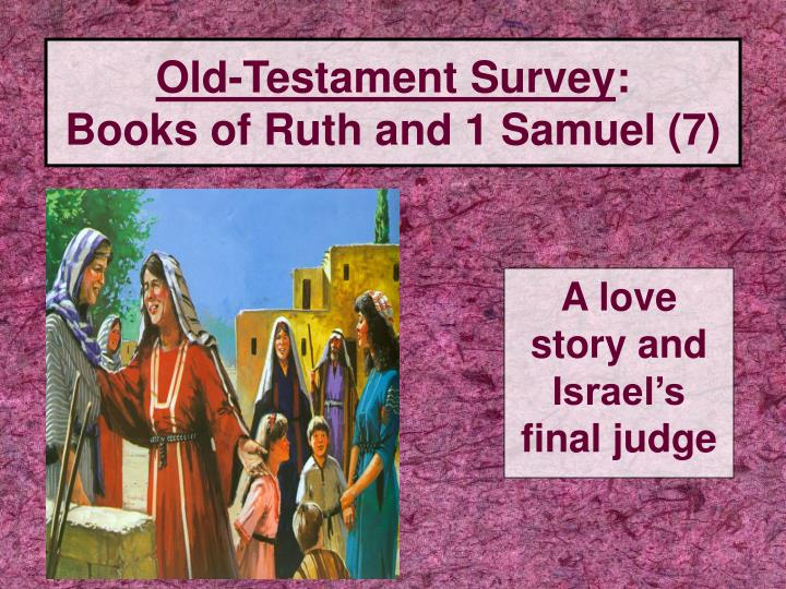 old testament survey books of ruth and 1 samuel 7 n.