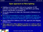 open approach to fibre lighting