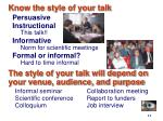 know the style of your talk