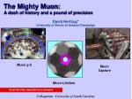 the mighty muon a dash of history and a pound of precision