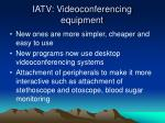 iatv videoconferencing equipment