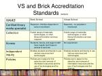 vs and brick accreditation standards sample