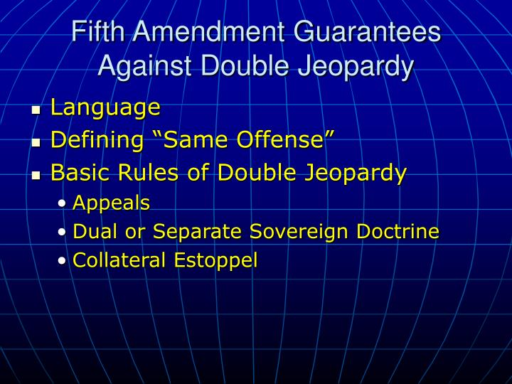 fifth amendment guarantees against double jeopardy n.