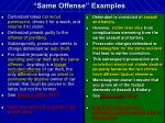 same offense examples