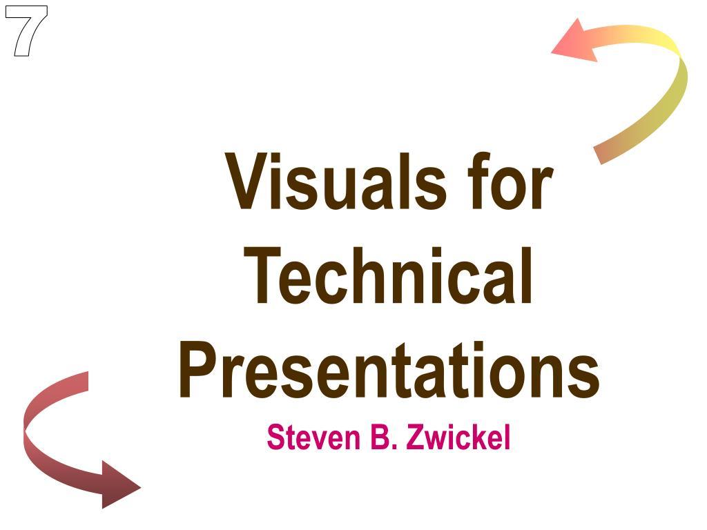 visuals for technical presentations steven b zwickel l.