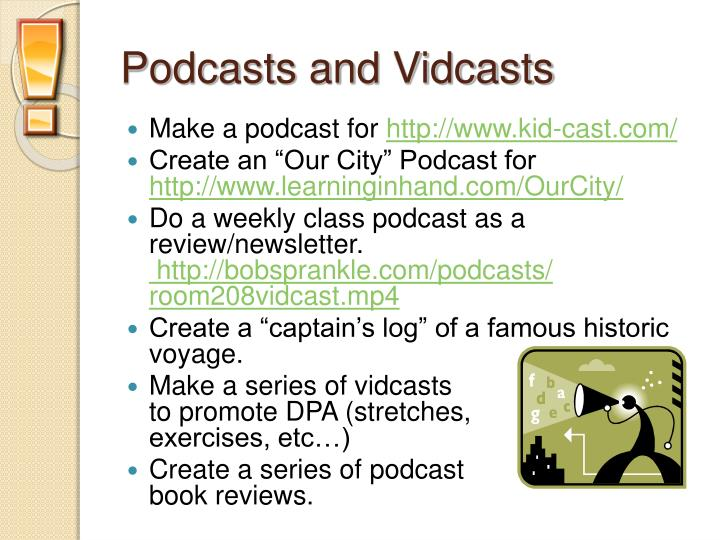 Podcasts and Vidcasts
